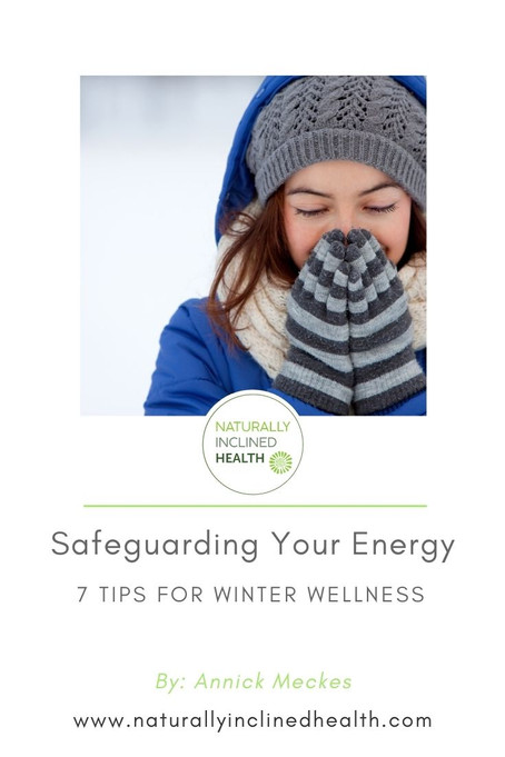 Safeguarding Your Energy: 7 Tips for Winter Wellness