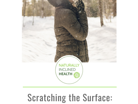 Scratching the Surface: How to Beat the Winter Itch                                     PART 1