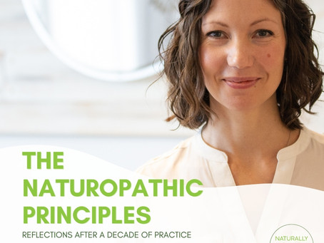 The Naturopathic Principles –Reflections After a Decade of Practice