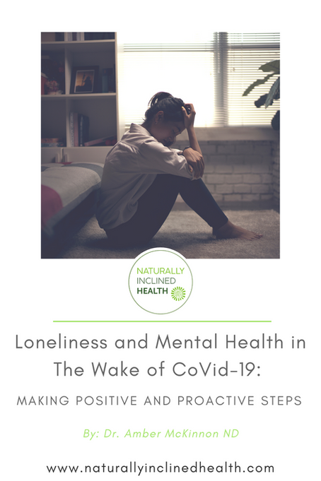 Loneliness and Mental Health in The Wake of CoVid-19: Making positive and proactive steps