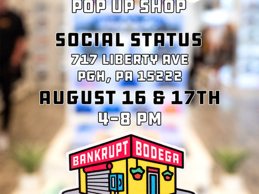 Bankrupt Bodega X Social Status Pop-Up: Downtown Pgh, PA