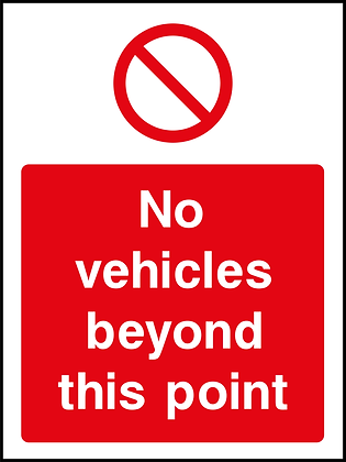 No Vehicles Beyond This Point - Portrait