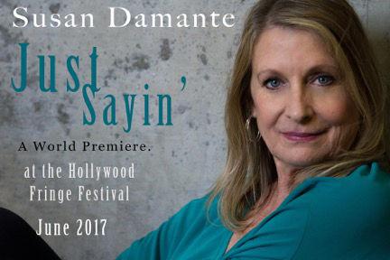Just Sayin' playwright: Susan Damante