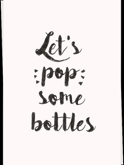 Let's pop some bottles