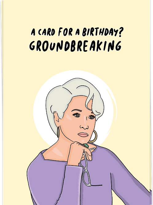 A card for a birthday? Groundbreaking