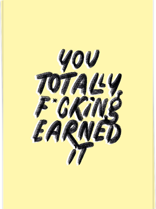 You totally earned it!