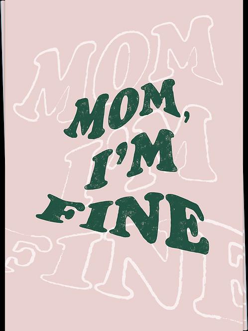 Mom, I'm fine