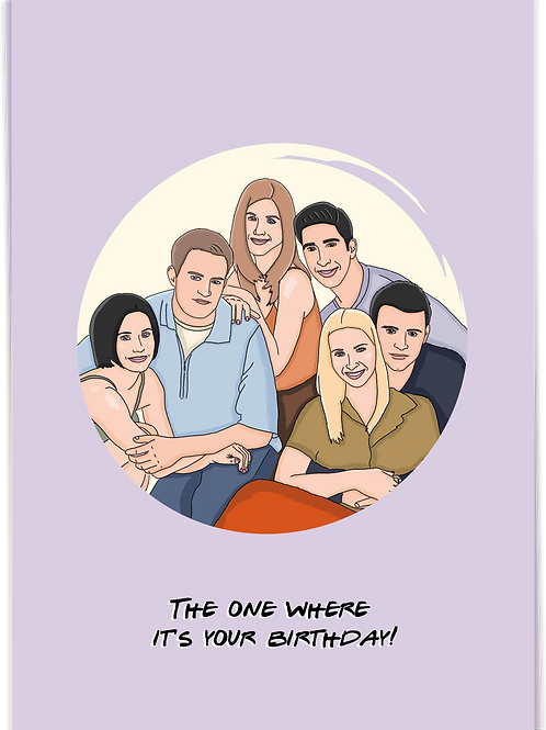 The one where it's your birthday!