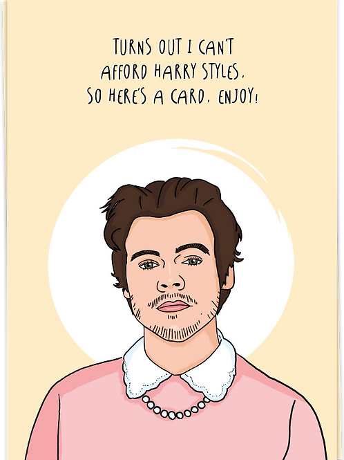 Turns out I can't afford Harry Styles, so here's a card