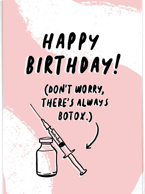 HBD (Don't worry, there's always botox.)