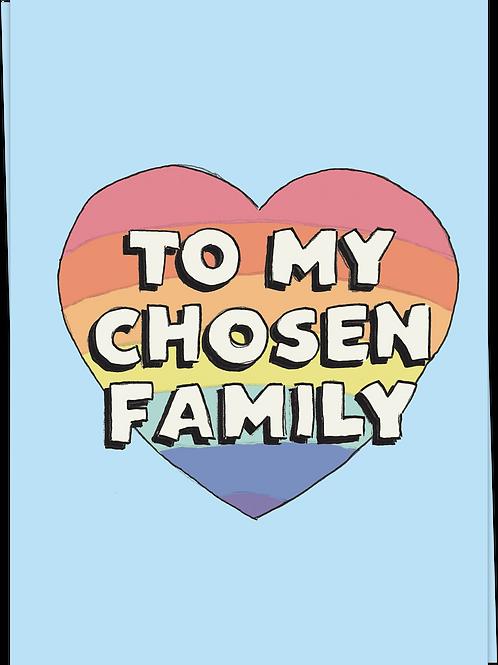 To my chosen family