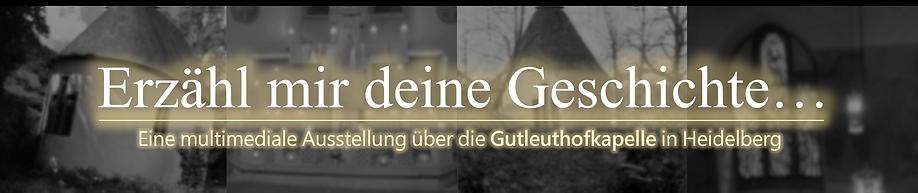 """Ausstellung Gutleuthofkapelle Heidelberg """"Erzähl mir deine Geschichte"""""""