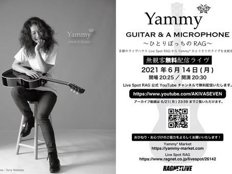 Yammy* GUITAR & A MICROPHONE ~ひとりぼっちのRAG~(無観客無料配信ライヴ)