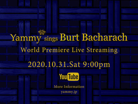 Yammy* sings Burt Bacharach World Premiere Live Streaming