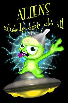Aliens made me do it2.jpg