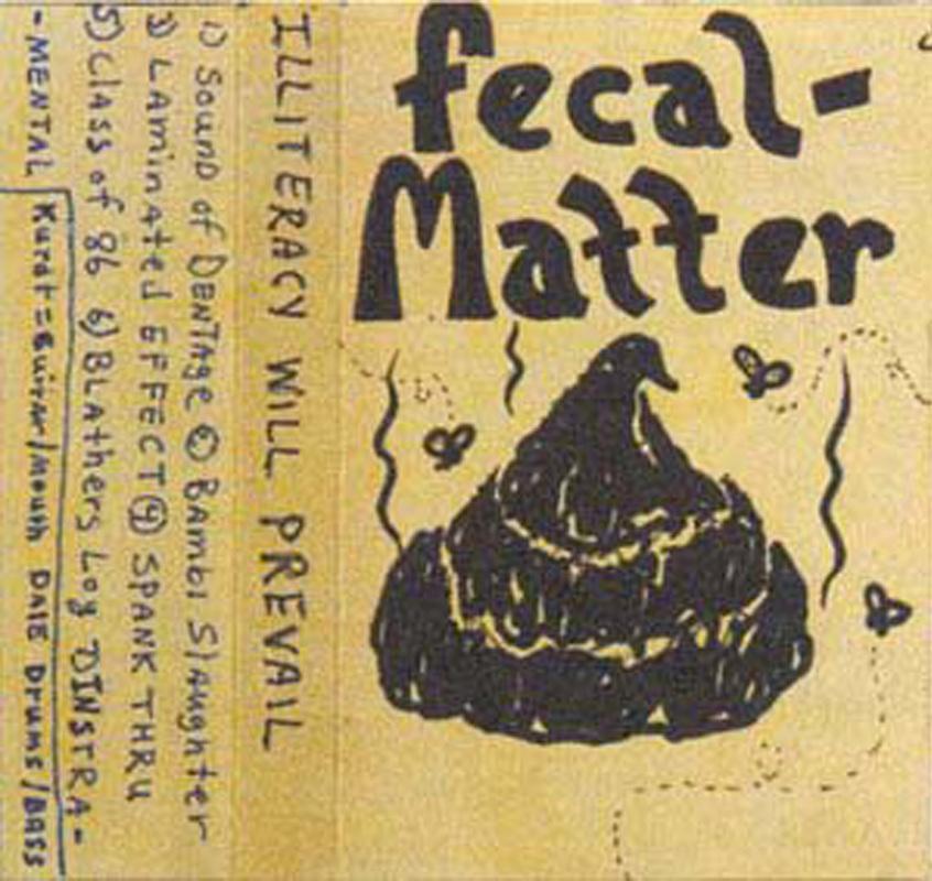 Nirvana, Fecal Matter