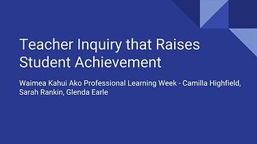 Teacher Inquiry that Raises Student Achi