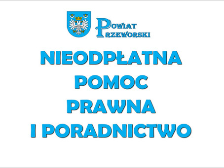 Informacje Starostwa Powiatowego w Przeworsku odnośnie nieodpłatnej pomocy prawnej i poradnictwa.