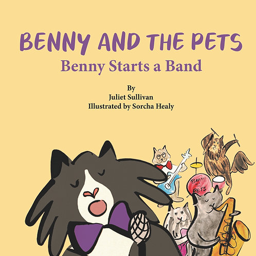 NEW RELEASE: Benny and the Pets: Benny Starts a Band