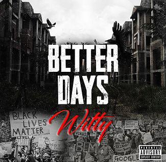 Better Days- Witty (Album Cover).jpg