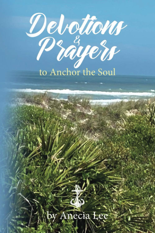 Devotions & Prayers to Anchor the Soul
