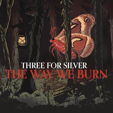 ThreeForSilver-TheWayWeBurn-3000x3000_RG