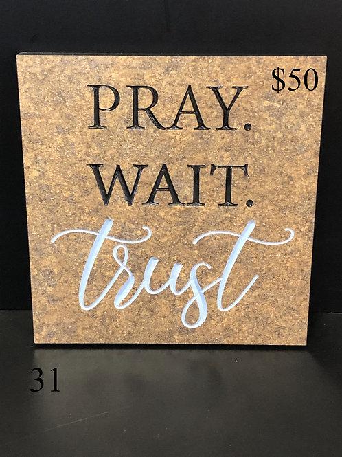 Pray, Wait, Trust