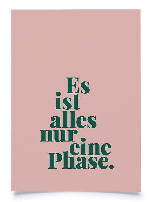 """Postkarte A6 """"ES IST ALLES NUR EINE PHASE."""" von Fidea Design"""