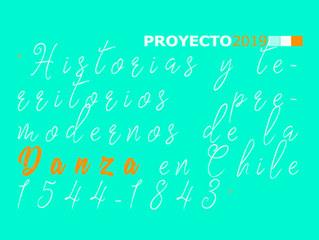 """2019. Proyecto """"Historias y territorios premodernos de la Danza en Chile 1544-1843"""""""