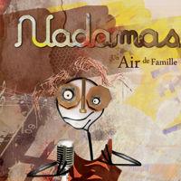 Album CD Un Air de Famille écrit et composé par Nadamas, groupe français de chanson populaire et festive. Pochette cover du digipack