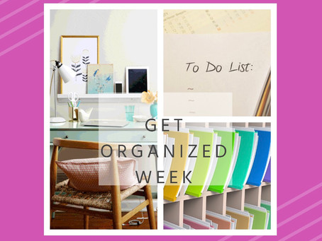 "It's National ""Get Organized Week"""