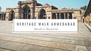 Heritage Walk in Ahmedabad: Mandir se Masjid tak