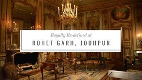 Royalty re-defined at Rohet Garh, Jodhpur