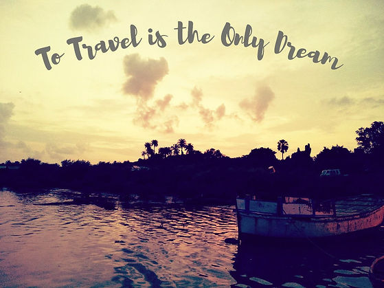 Travel is the only dream