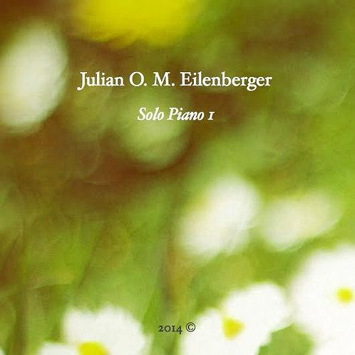 CD: Solo Piano I - Julian Eilenberger