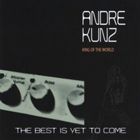 Andre Kunz / King of the world