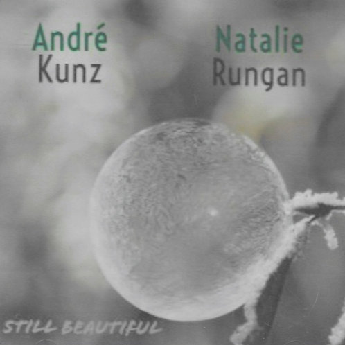 André Kunz / Natalie Rungen / Still Beautiful