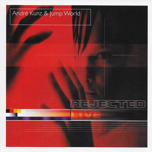André Kunz  & Jump World / Rejected
