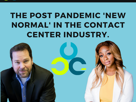The post pandemic 'new normal' in the contact center industry.