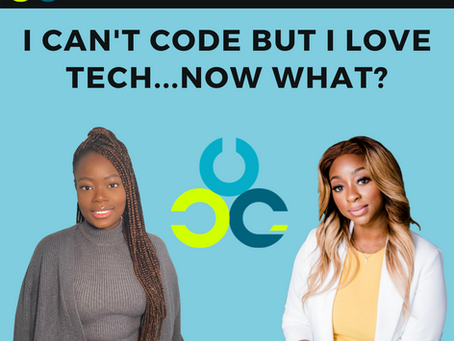 I Can't Code But I Love Tech...Now What? - With Hosanna Hali