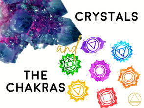 Crystals and The Chakras