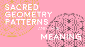 Sacred Geometry Patterns and their Meaning