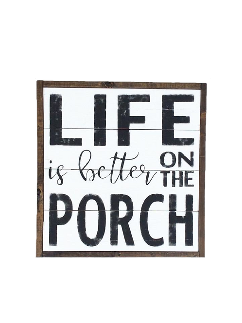 Life Is Better On ThePorch
