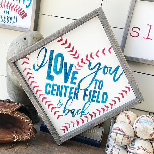 I Love You To Centerfield & Back
