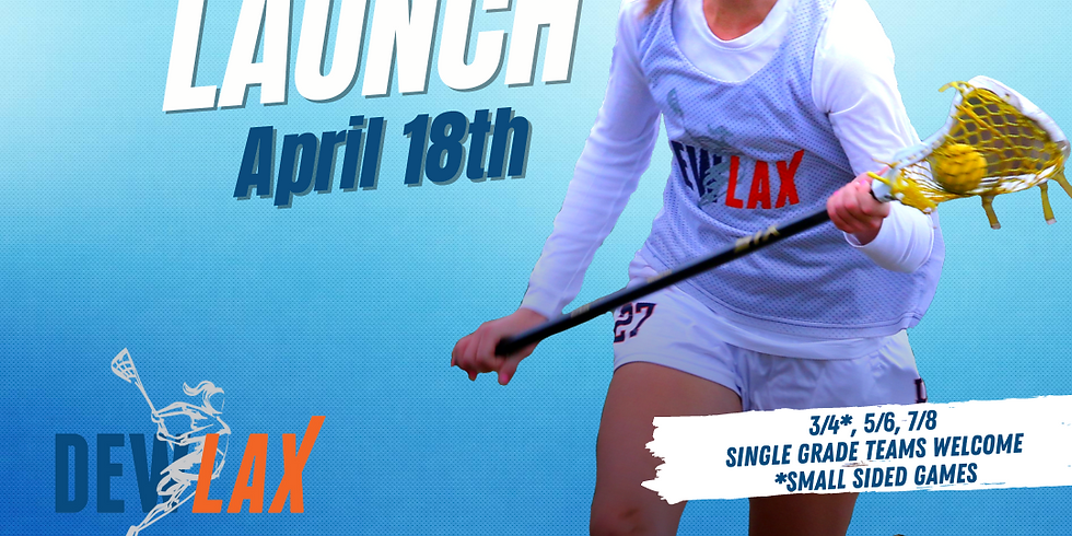 Spring Lax Launch