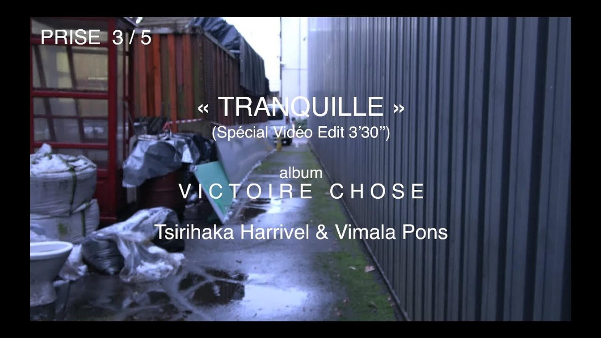 TRANQUILLE, video edit