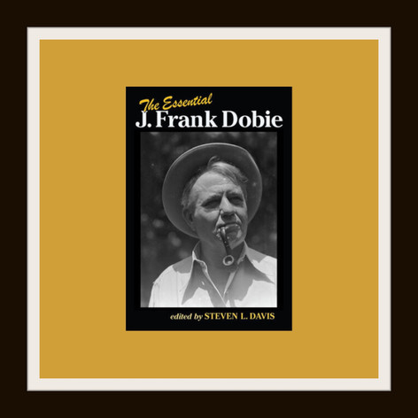 The Essential J. Frank Dobie