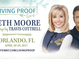 Beth Moore & Travis Cottrell                 Living Proof Live! 4/28 &4/29