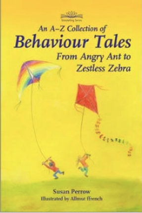 A-Z Collection of Behaviour Tales: From Angry Ant to Zestless Zebra