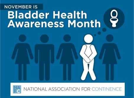 IT'S BLADDER HEALTH AWARENESS MONTH, 2019!